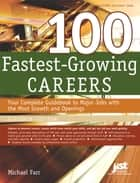 100 Fastest-Growing Careers ebook by Michael Farr