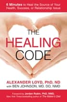 The Healing Code ebook by Alexander Loyd