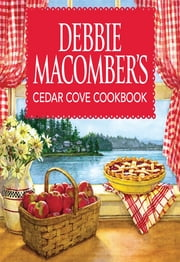 Debbie Macomber's Cedar Cove Cookbook ebook by Debbie Macomber