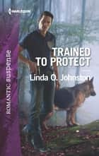 Trained to Protect ebook by Linda O. Johnston