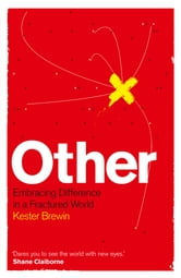 Other - Embracing Difference in a Fractured World ebook by Kester Brewin