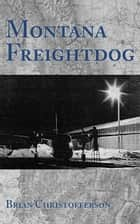 Montana Freightdog ebook by Brian Christofferson