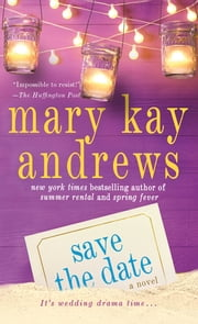Save the Date - A Novel ebook by Mary Kay Andrews