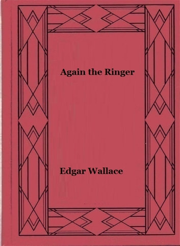 Again the Ringer ebook by Edgar Wallace