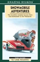 Snowmobile Adventures ebook by Linda Aksomitis