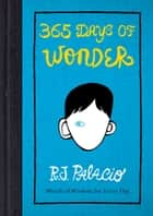 365 Days of Wonder ebook by R J Palacio