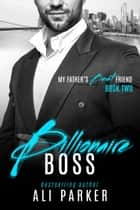 Billionaire Boss ebook by Ali Parker, Weston Parker