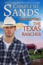 Redeeming the Texas Rancher ebook by Charlene Sands