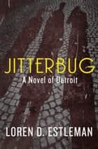 Jitterbug ebook by Loren D. Estleman