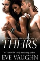 Theirs ebook by Eve Vaughn