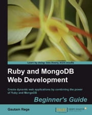 Ruby and MongoDB Web Development Beginner's Guide ebook by Gautam Rege