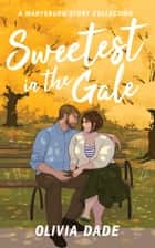 Sweetest in the Gale - A Marysburg Story Collection ebook by Olivia Dade