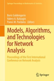 Models, Algorithms, and Technologies for Network Analysis - Proceedings of the First International Conference on Network Analysis ebook by