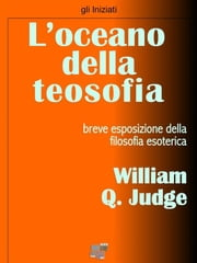 L'oceano della teosofia ebook by William Q. Judge