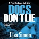 Dogs Don't Lie audiobook by Clea Simon, Poisoned Pen Press