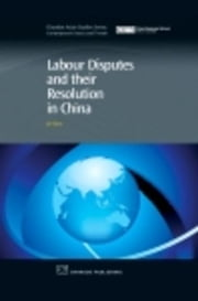 Labour Disputes and their Resolution in China ebook by Shen, Jie