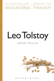 Leo Tolstoy ebook by Daniel Moulin,Professor Richard Bailey