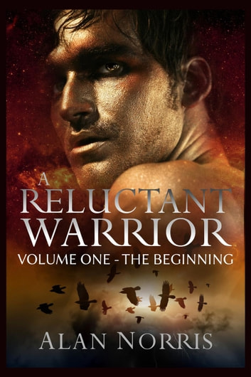 The Beginning - A Reluctant Warrior, #1 ebook by Alan Norris