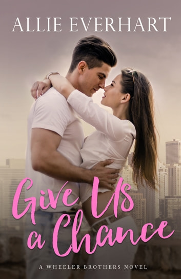 Give Us a Chance ebook by Allie Everhart