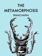 The Metamorphosis - 'Die Verwandlung' ebook by Franz Kafka