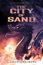 The City of Sand ebook by Tianxia Bachang