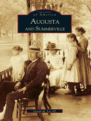 Augusta and Summerville ebook by Joseph M. Lee III