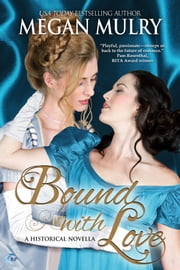Bound with Love - A Regency Reimagined Story ebook by Megan Mulry
