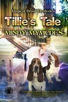 Tillie's Tale - Magical Drool Mysteries ebook by Mindy Mymudes