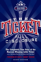 The Ticket - Full Disclosure: The Completely True Story of the Marconi-winning Little Ticket, A.k.a., the Station ebook by Scott Boyter