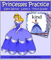 Princesses Practice Sight Words - Level 5: Third Grade ebook by Nicole Adele Spry