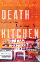Death Comes in through the Kitchen ebook by Teresa Dovalpage