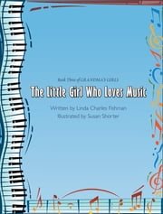 The Little Girl Who Loves Music - Book Three of Grandma's Girls ebook by Linda Charles Fishman
