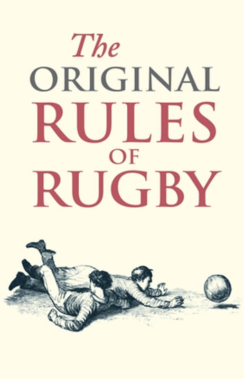 The Original Rules of Rugby ebook by Jed Smith