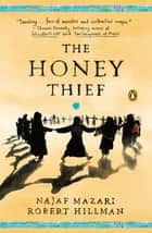 The Honey Thief - Fiction ebook by Najaf Mazari, Robert Hillman