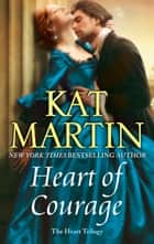 Heart of Courage ebook by Kat Martin