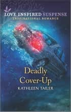 Deadly Cover-Up ebook by Kathleen Tailer