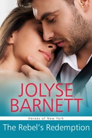 The Rebel's Redemption ebook by Jolyse Barnett