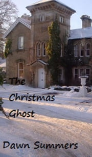 The Christmas Ghost ebook by Dawn Summers