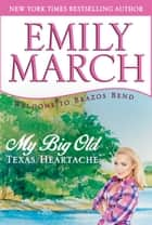 My Big Old Texas Heartache ebook by Emily March