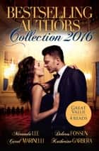 Bestselling Authors Collection 2016 - 4 Book Box Set ebook by Miranda Lee, Carol Marinelli, Delores Fossen,...