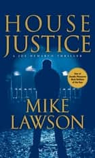 House Justice ebook by Mike Lawson