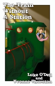 The Train without a Station ebook by Luke O'Dell