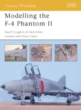 Modelling the F-4 Phantom II ebook by Geoff Coughlin,Neil Ashby