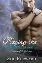 Playing the Witch's Game ebook by Zoe Forward