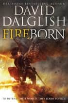 Fireborn ebook by David Dalglish