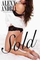 Sold ebook by Alexx Andria