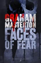 Faces of Fear eBook by Graham Masterton