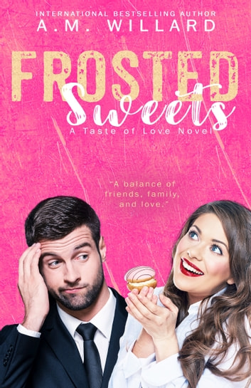 Frosted Sweets ebook by A.M. Willard