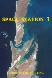 Space Station 1 ebook by Frank Belknap Long