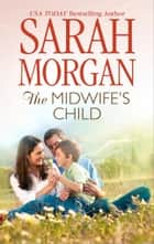 THE MIDWIFE'S CHILD ebook by Sarah Morgan